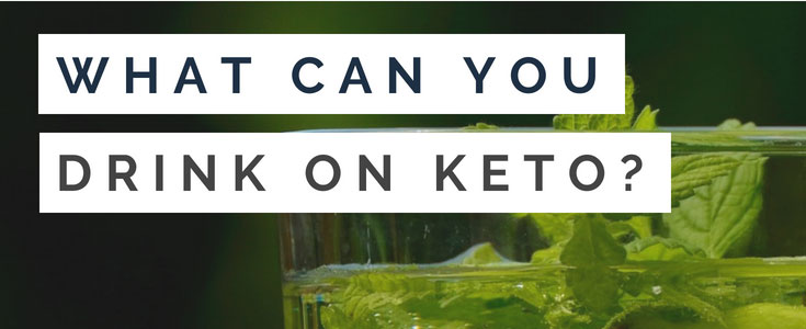 what-can-you-drink-on-keto-diet